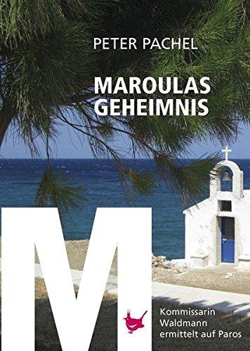 Maroulas Geheimnis: Kommissarin Waldmann ermittelt auf Paros