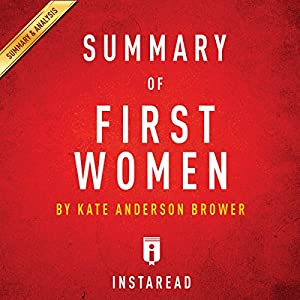 Summary of First Women by Kate Andersen Brower | Includes Analysis Audiobook