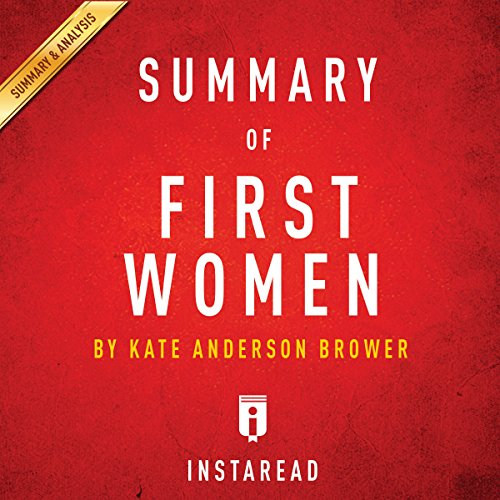Summary of First Women by Kate Andersen Brower | Includes Analysis