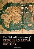 The Oxford Handbook of European Legal History (Oxford Handbooks)