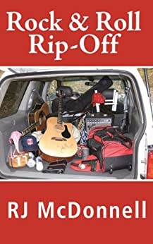 Rock & Roll Rip-Off (Rock & Roll Mystery Series Book 2) by [McDonnell, RJ]
