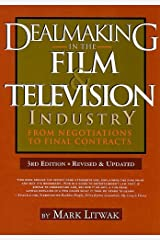 Dealmaking in the Film & Television Industry: From Negotiations to Final Contracts, 3rd Ed. Paperback