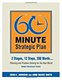 By John E. Johnson and Anne Marie Smith 60 Minute Strategic Plan (1st First Edition) [Paperback]