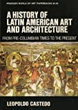img - for History of Latin American Art and Architecture from Pre-Columbian Times to the Present book / textbook / text book