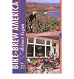 img - for Bike and Brew America: Midwest Region (Bike and Brew Series) (Paperback) - Common book / textbook / text book