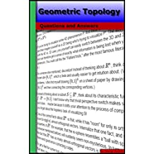 Geometric Topology: Questions and Answers
