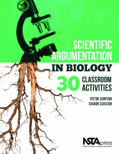 Scientific Argumentation in Biology: 30 Classroom Activities  PB304X