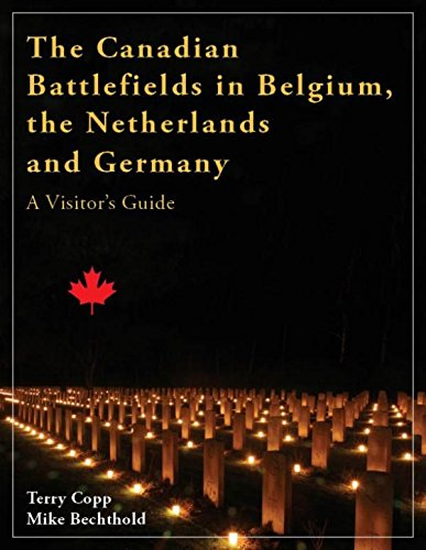 Download The Canadian Battlefields in Belgium, the Netherlands and Germany: A Visitor's Guide PDF