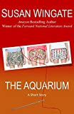 The Aquarium (Literary Horror): A Short Story (Susan Wingate Short Fiction Book 4)