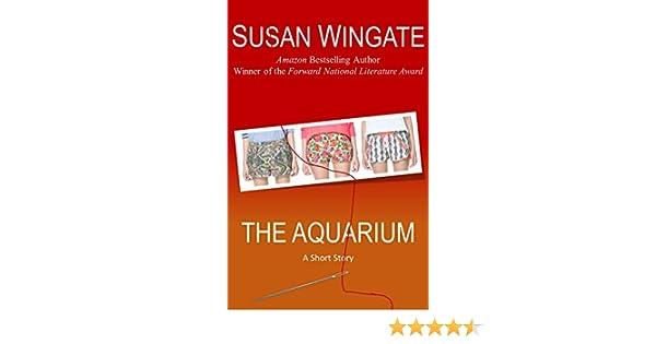 The Aquarium (Literary Horror): A Short Story (Susan Wingate Short Fiction Book 4)