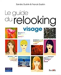 Guide du Relooking - Visage par Sandra Guérin