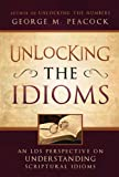 Unlocking the Idioms, George M. Peacock, 1599552418