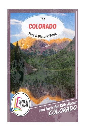 The Colorado Fact and Picture Book: Fun Facts for Kids About Colorado (Turn and Learn)