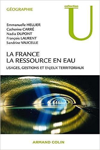 Lire en ligne La France : la ressource en eau - Usages, gestions et enjeux territoriaux epub pdf