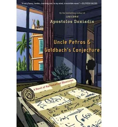 BY Doxiadis, Apostolos K ( Author ) [{ Uncle Petros and Goldbach's Conjecture: A Novel of Mathematical Obsession By Doxiadis, Apostolos K ( Author ) Sep - 01- 2010 ( Paperback ) } ]