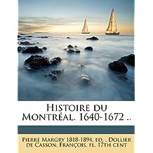 Histoire Du Montreal. 1640-1672 .. Volume Ser.3, No.1