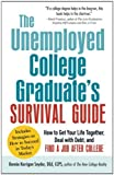 img - for The Unemployed College Graduate's Survival Guide: How to Get Your Life Together, Deal with Debt, and Find a Job After College by Snyder, Bonnie Kerrigan (2013) Paperback book / textbook / text book