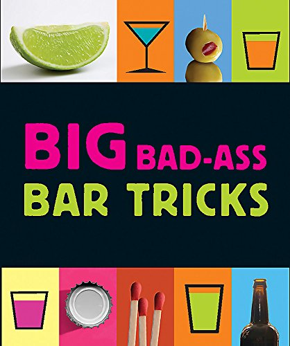 Big Bad-Ass Bar Tricks (Miniature Editions)