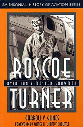 Roscoe Turner: Aviation's Master Showman (Smithsonian History of Aviation Series)