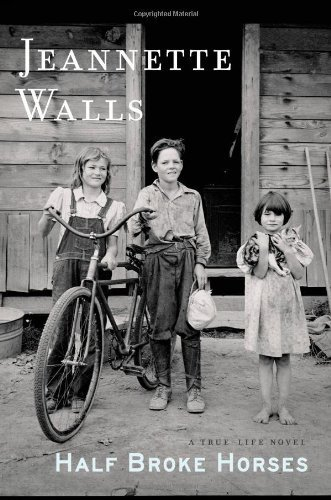 Book cover from Half Broke Horses: A True-Life Novel by Walls, Jeannette (October 6, 2009) Hardcover by Jeannette Walls