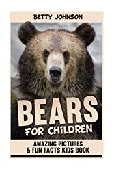 Bears for Kids: Amazing Pictures and Fun Fact Children Book (Volume 1)