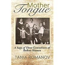 Mother Tongue: A Saga of Three Generations of Balkan Women