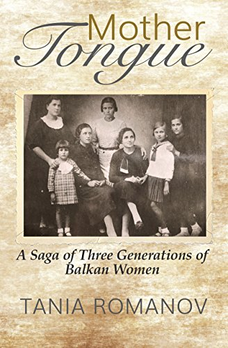 Mother Tongue: A Saga of Three Generations of Balkan Women by Travelers' Tales