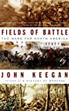 Front cover for the book Fields of Battle: The Wars for North America by John Keegan