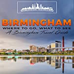 Birmingham: Where to Go, What to See - A Birmingham Travel Guide |  Worldwide Travellers
