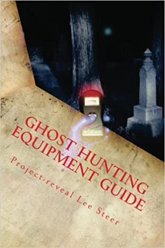 Book Ghost Hunting Equipment Guide: The Paranormal Equipment Guide.: Volume 1