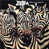 Take It Or Leave It by Zzebra (2006-01-01)