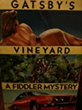Front cover for the book Gatsby's Vineyard by A. E. Maxwell
