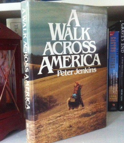 a walk across america Somewhere in all this online googling and reminiscing, i read an old review i had written about peter jenkins' a walk across america the book was published in 1977 but i didn't read it until 2009 i first saw the book a walk across america in the px in kaiserslautern and wanted to read the book in 1977.