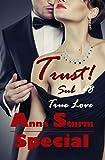 Sub #8 . True Love SPECIAL: Trust!
