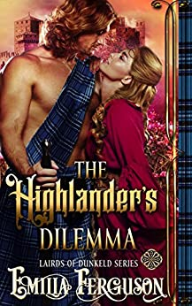 The Highlander's Dilemma (Lairds of Dunkeld Series) (A Medieval Scottish Romance Story) (English Edition) por [Ferguson, Emilia]
