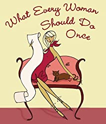 What Every Woman Should Do Once (Charming Petite Series)