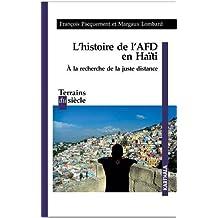 Histoire de l'Afd En Haïti: À la Recherche de la Juste Distance