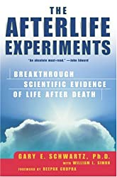 The Afterlife Experiments: Breakthrough Scientific Evidence of Life After Dea...