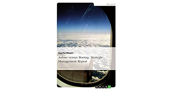 Amazon airbus versus boeing strategic management report ebook amazon airbus versus boeing strategic management report ebook sascha mayer kindle store fandeluxe Image collections