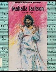 Mahalia Jackson: Gospel Singer (American Women of Achievement)