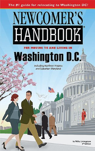 Newcomer's Handbook for Moving to and Living in Washington, DC Including Northern Virginia and Suburban Maryland (To Nevada Moving)