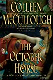 The October Horse: A Novel of Caesar and Cleopatra (Masters of Rome Book 6)
