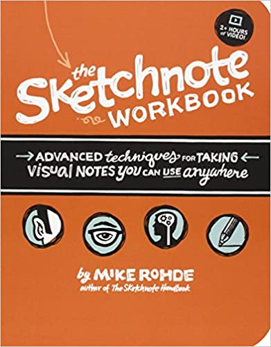 The Sketchnote Workbook Advanced techniques for taking visual notes you can use anywhere