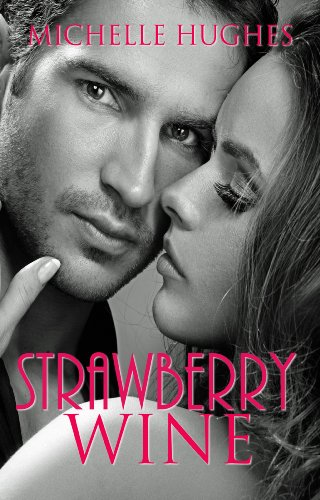 Book: Strawberry Wine - (First Lover Romance) by Michelle Hughes