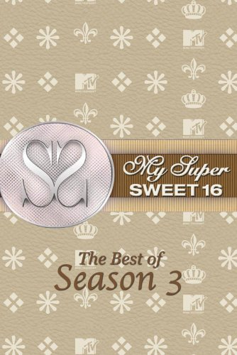 My Super Sweet 16: The Best of Season 3 (Two-Disc Combo)