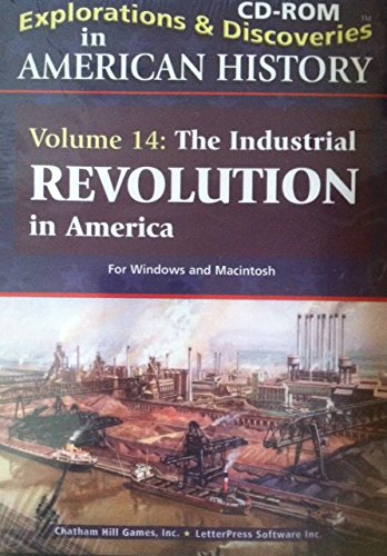 Explorations and Discoveries in American History Volume 14: The Industrial Revolution in America