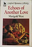 Echoes of Another Love, Marigold West, 0708951821
