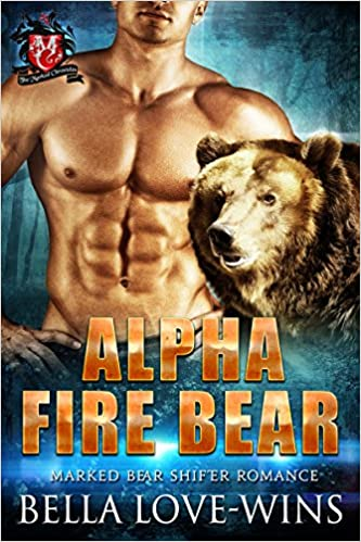 Alpha Fire Bear (Marked Bear Shifter Romance Book 2)