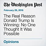 The Real Reason Donald Trump Is Winning: No One Thought It Was Possible | Daniel W. Drezner