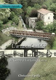 Un Canal Oublié - de Givors a la Grand-Croix par Christian Epalle